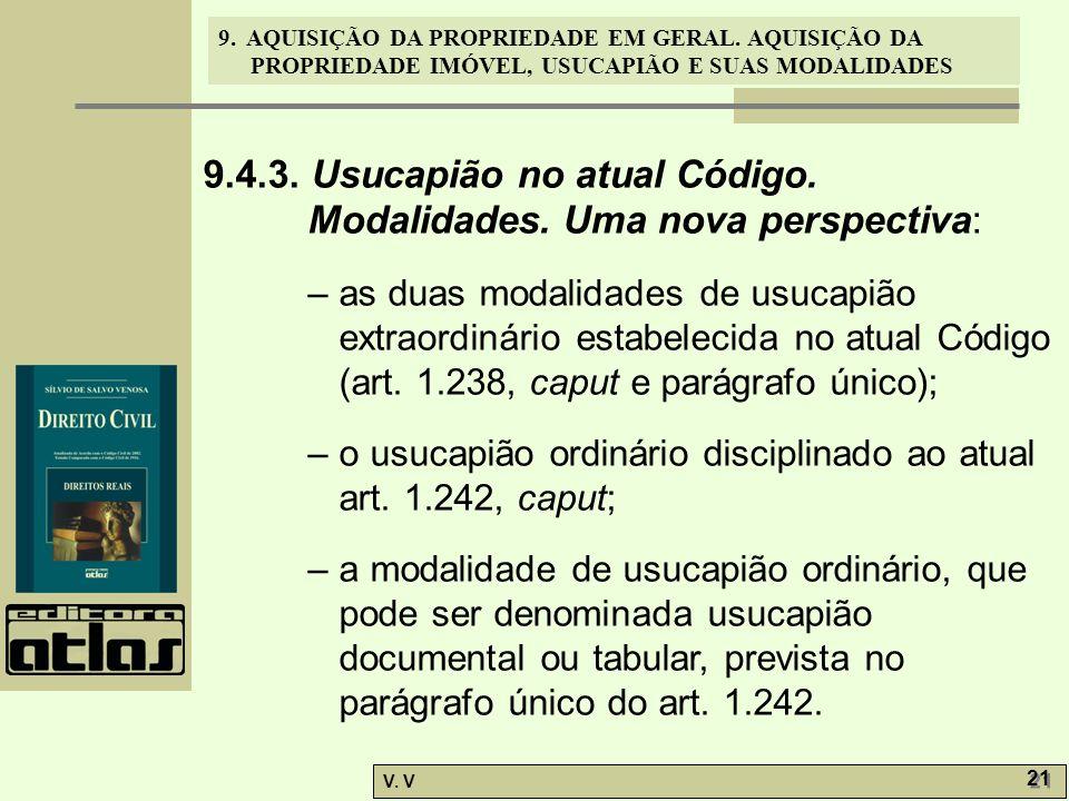 9.4.3. Usucapião no atual Código. Modalidades. Uma nova perspectiva: