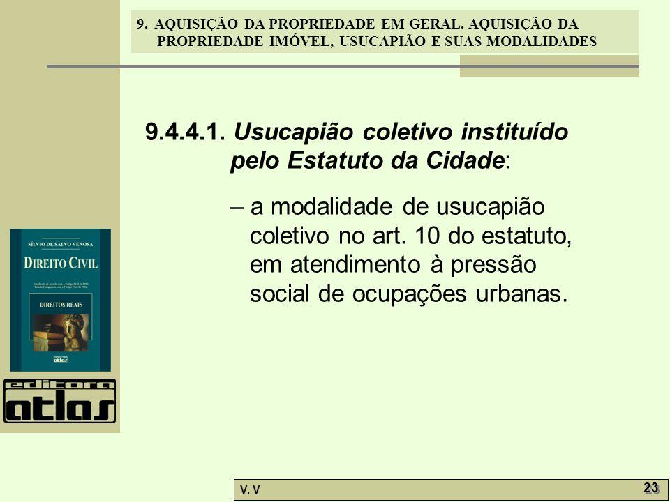 9.4.4.1. Usucapião coletivo instituído pelo Estatuto da Cidade:
