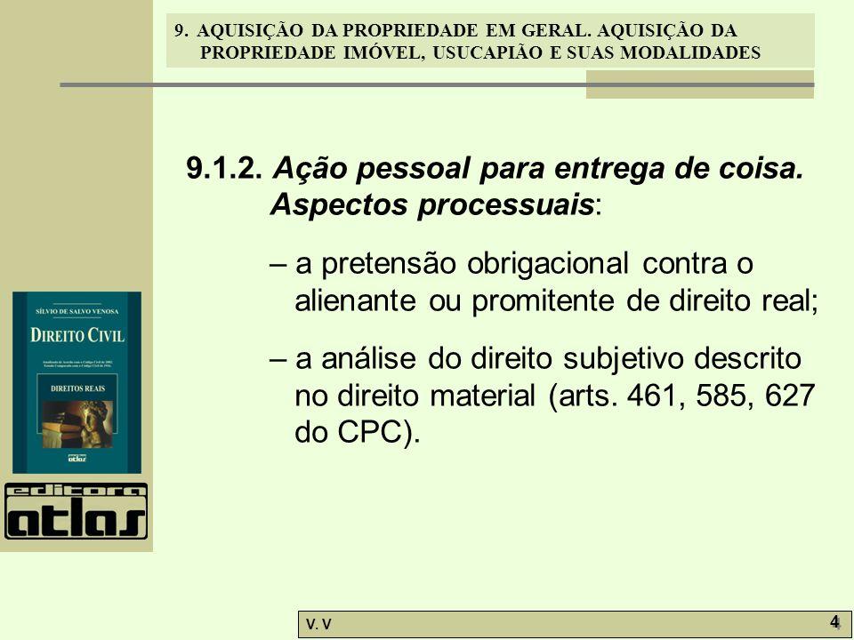 9.1.2. Ação pessoal para entrega de coisa. Aspectos processuais:
