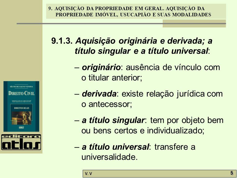 9.1.3. Aquisição originária e derivada; a título singular e a título universal: