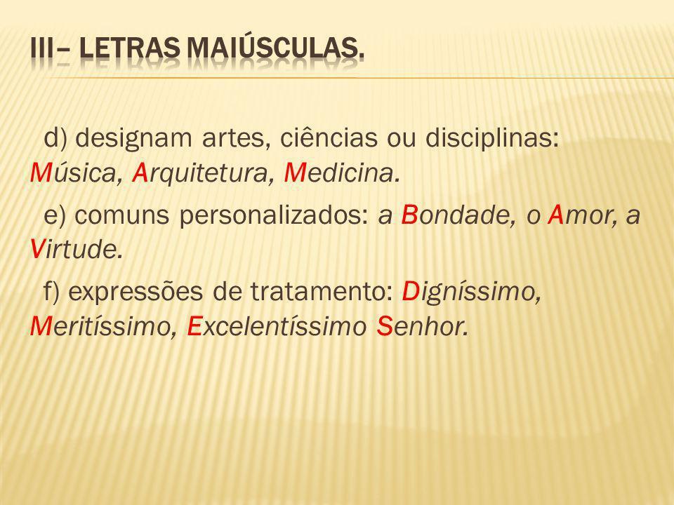 III– LETRAS MAIÚSCULAS.