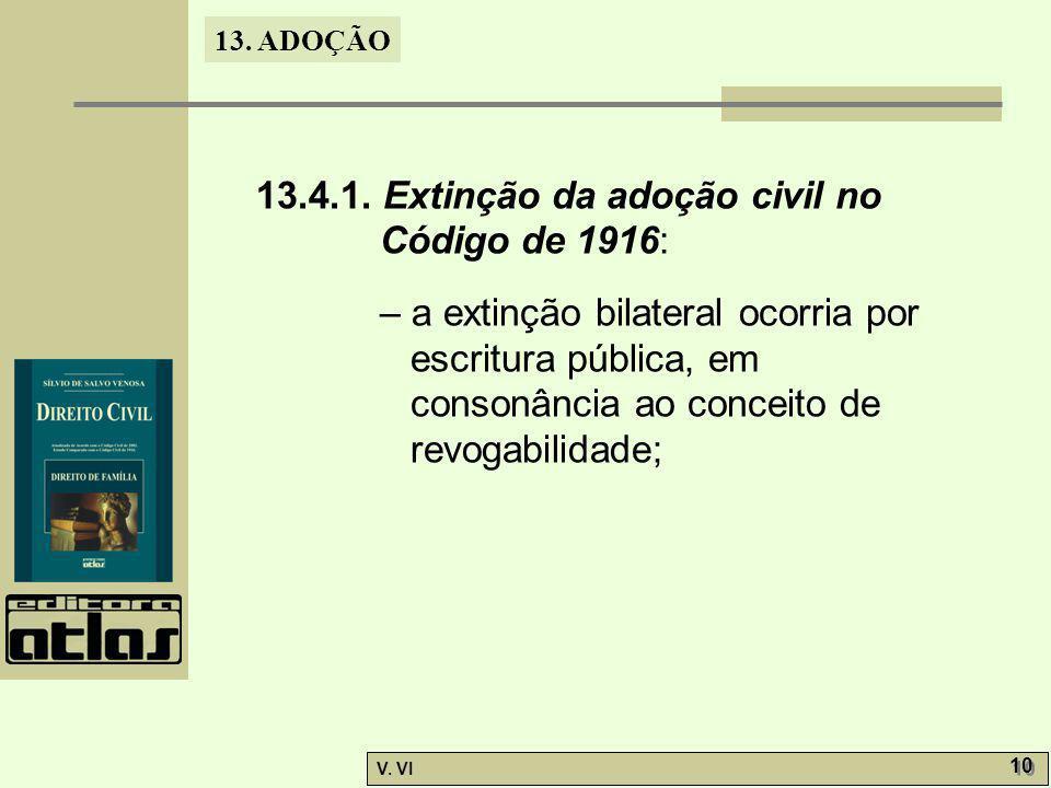 13.4.1. Extinção da adoção civil no Código de 1916: