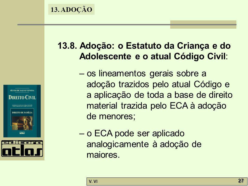 13.8. Adoção: o Estatuto da Criança e do Adolescente e o atual Código Civil: