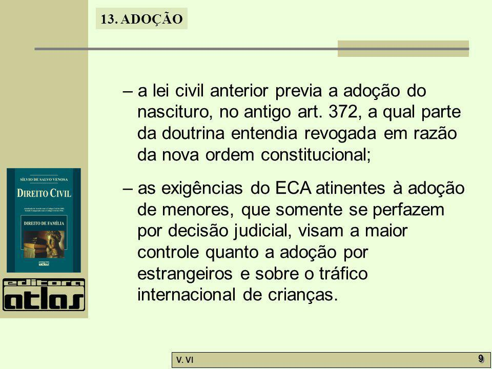 – a lei civil anterior previa a adoção do nascituro, no antigo art