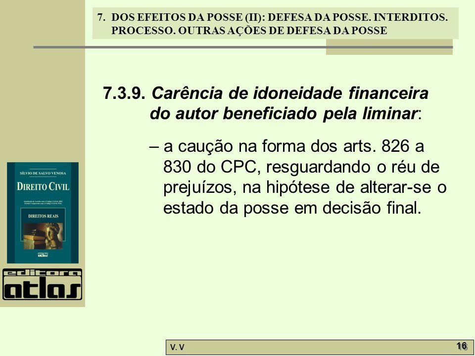 7.3.9. Carência de idoneidade financeira do autor beneficiado pela liminar: