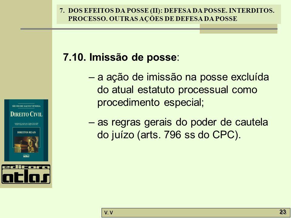 7.10. Imissão de posse: – a ação de imissão na posse excluída do atual estatuto processual como procedimento especial;