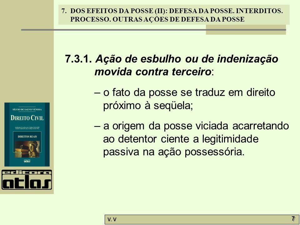 7.3.1. Ação de esbulho ou de indenização movida contra terceiro:
