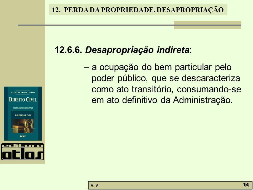 12.6.6. Desapropriação indireta:
