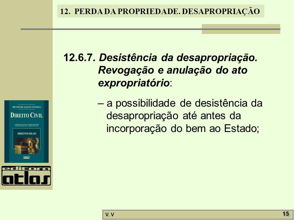 12. 6. 7. Desistência da desapropriação