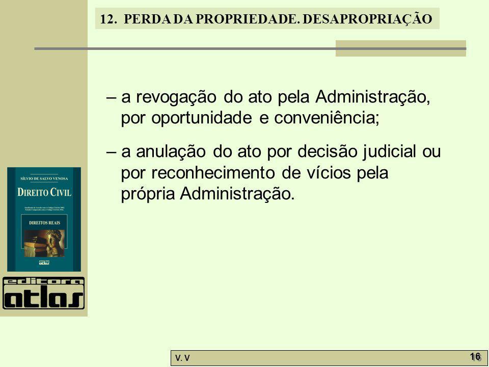 – a revogação do ato pela Administração, por oportunidade e conveniência;