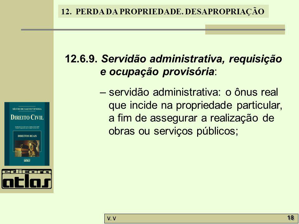 12.6.9. Servidão administrativa, requisição e ocupação provisória: