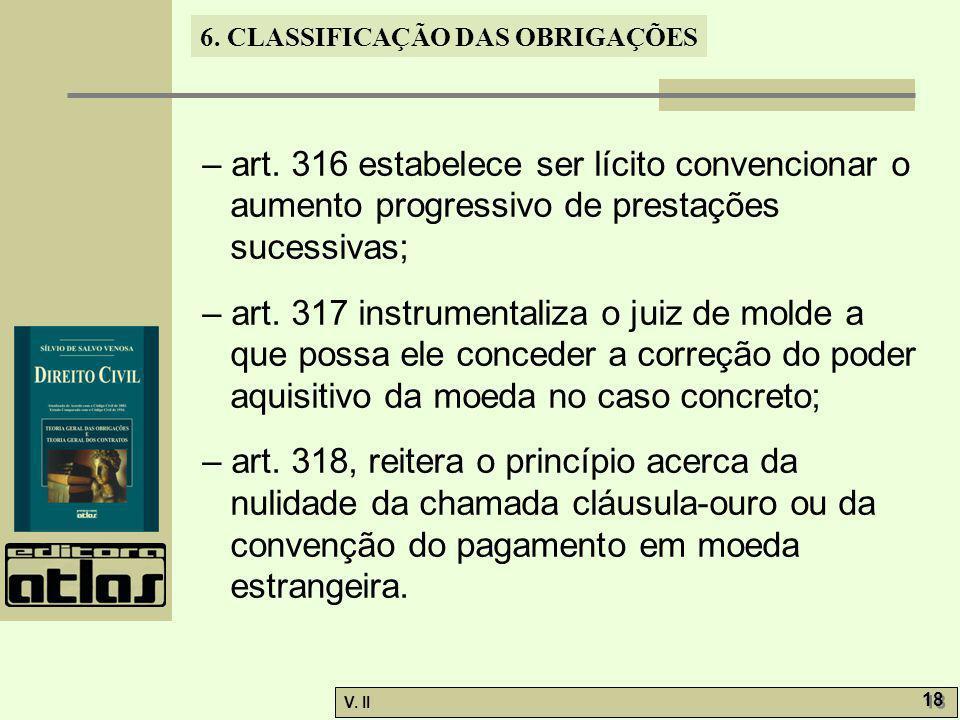 – art. 316 estabelece ser lícito convencionar o aumento progressivo de prestações sucessivas;