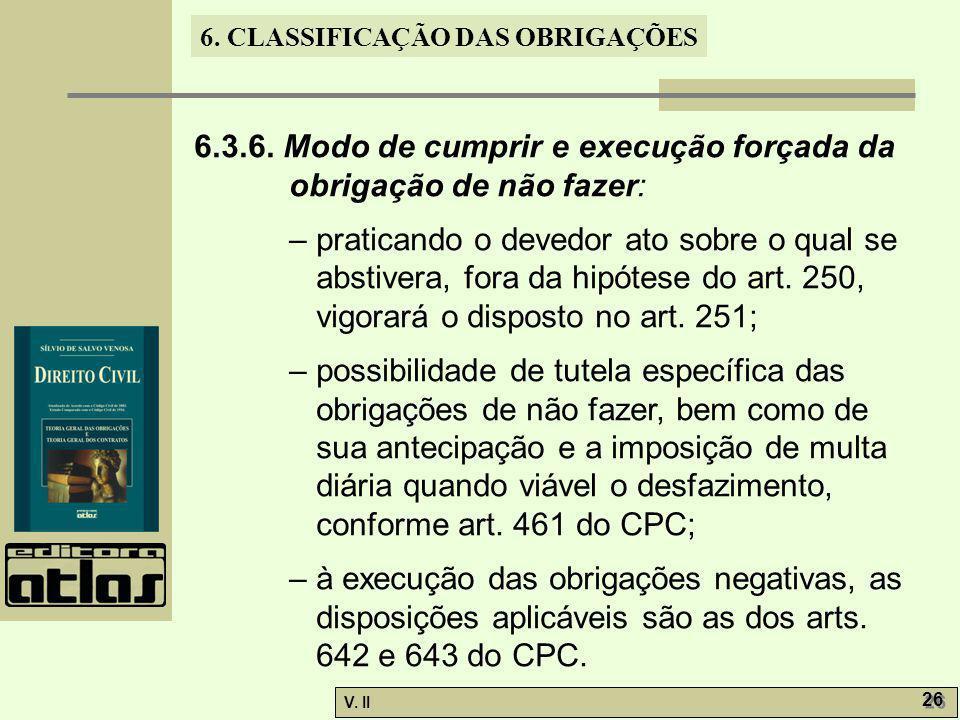 6.3.6. Modo de cumprir e execução forçada da obrigação de não fazer: