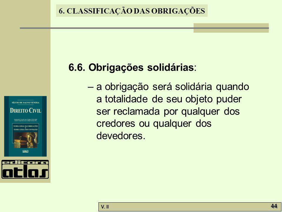 6.6. Obrigações solidárias: