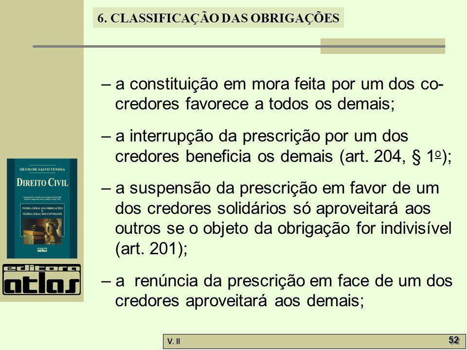 – a constituição em mora feita por um dos co-credores favorece a todos os demais;