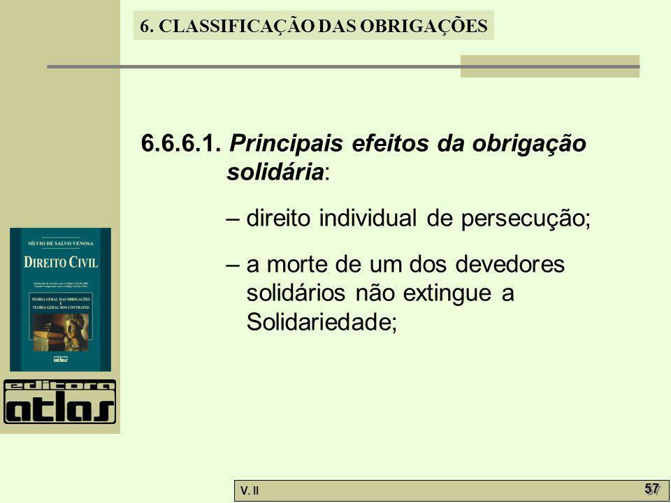 6.6.6.1. Principais efeitos da obrigação solidária: