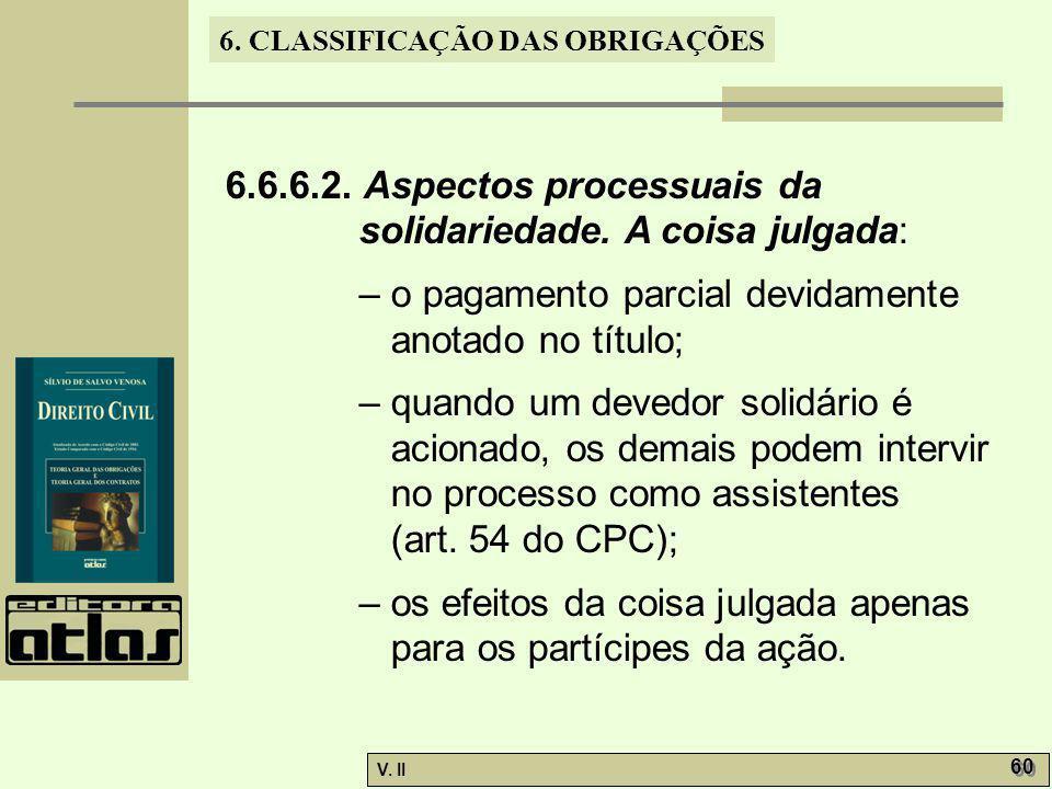 6.6.6.2. Aspectos processuais da solidariedade. A coisa julgada: