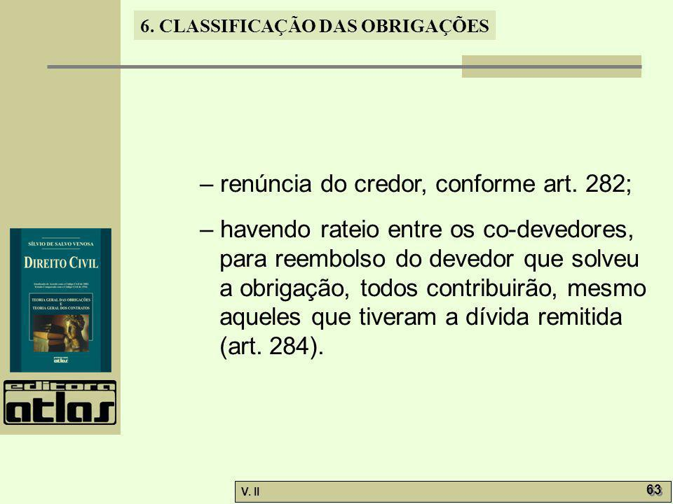 – renúncia do credor, conforme art. 282;