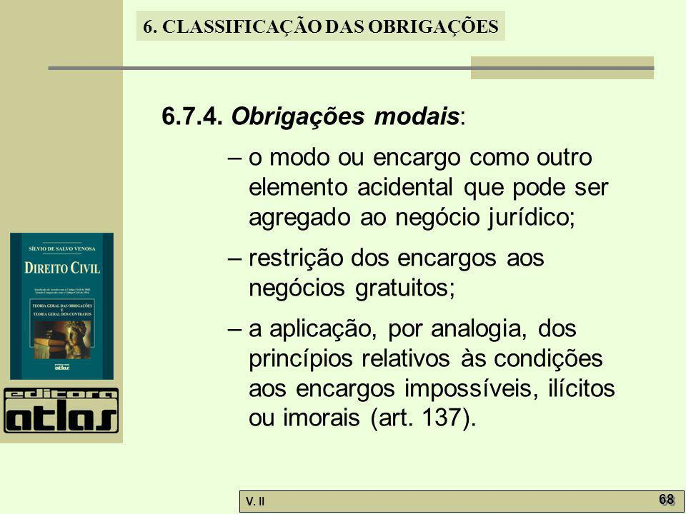 6.7.4. Obrigações modais: – o modo ou encargo como outro elemento acidental que pode ser agregado ao negócio jurídico;