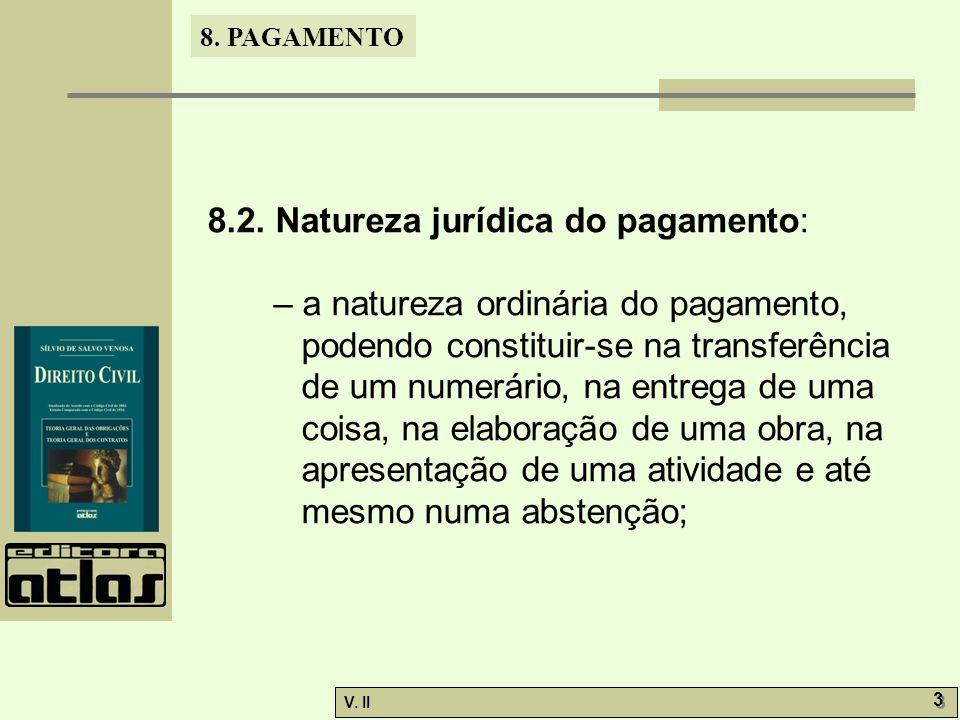 8.2. Natureza jurídica do pagamento: