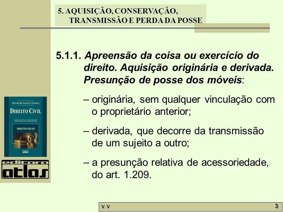 5. 1. 1. Apreensão da coisa ou exercício do direito