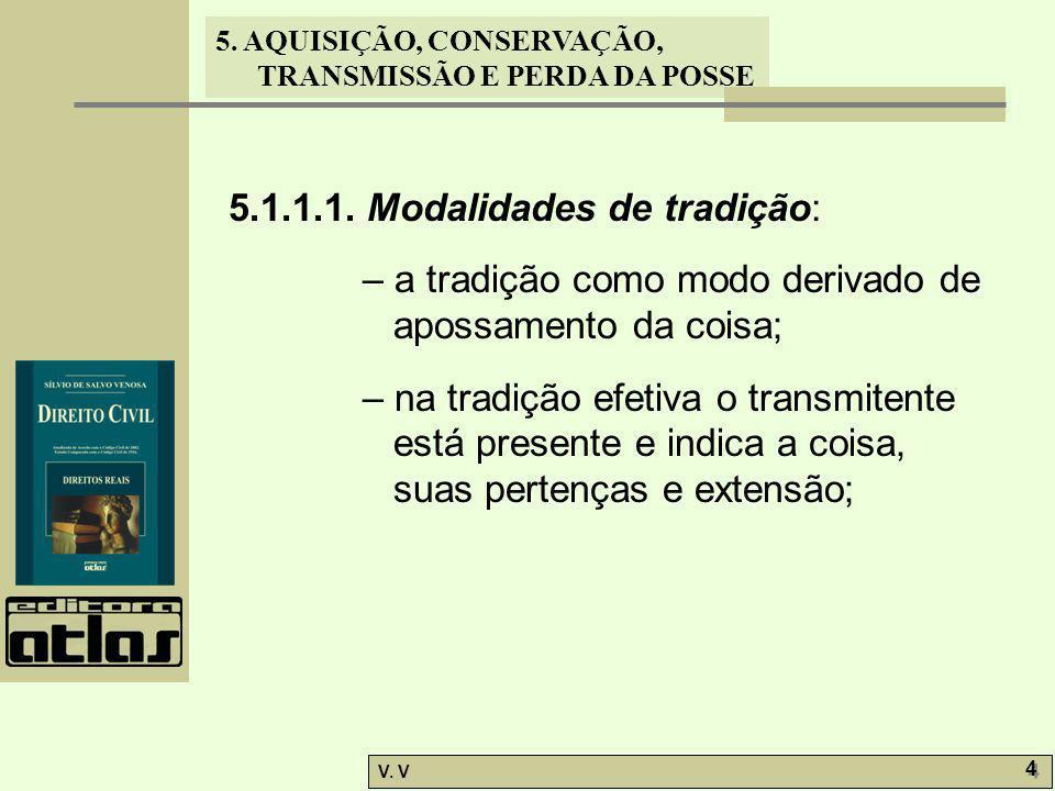 5.1.1.1. Modalidades de tradição: