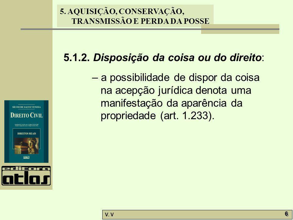 5.1.2. Disposição da coisa ou do direito: