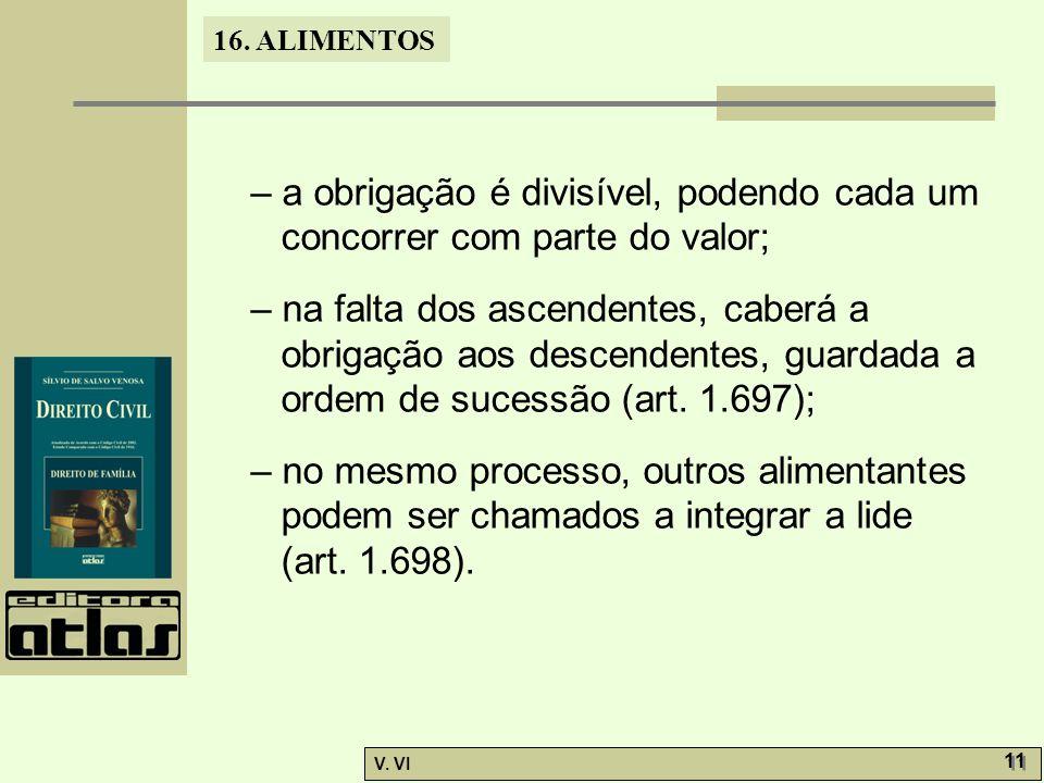 – a obrigação é divisível, podendo cada um concorrer com parte do valor;