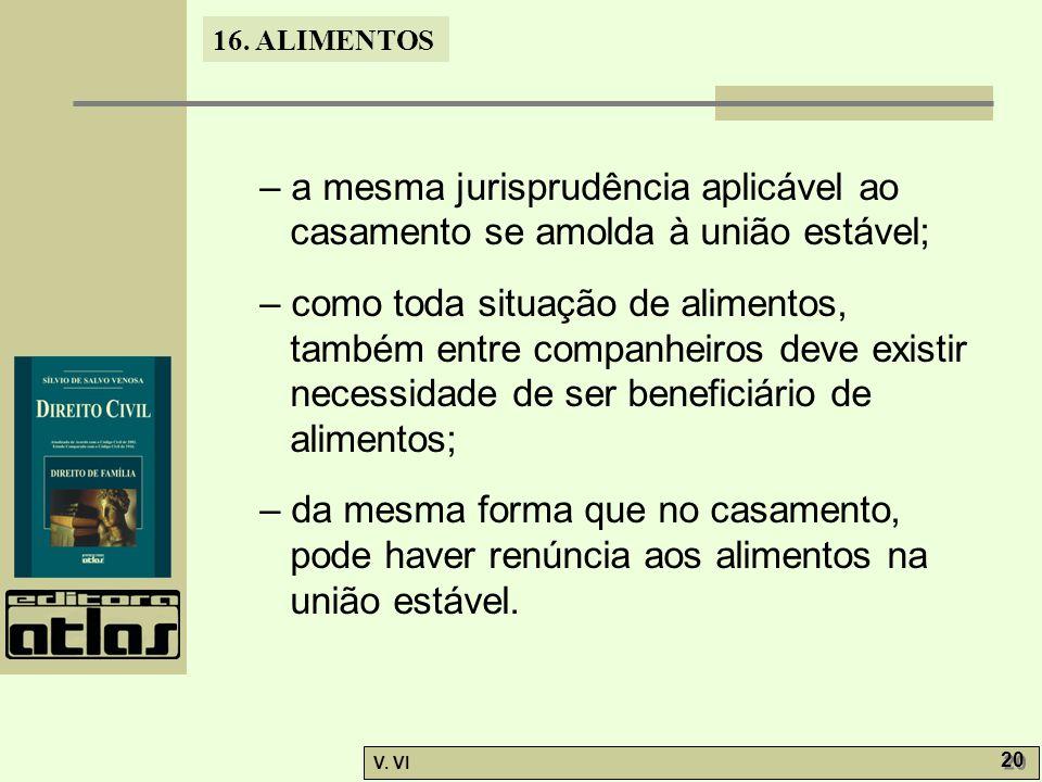 – a mesma jurisprudência aplicável ao casamento se amolda à união estável;