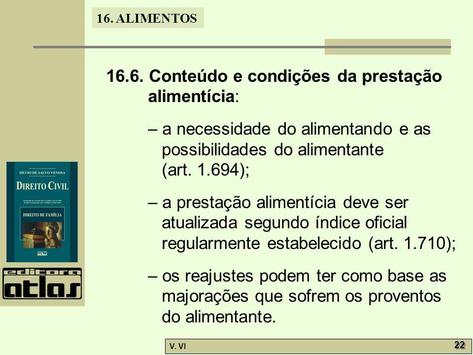 16.6. Conteúdo e condições da prestação alimentícia: