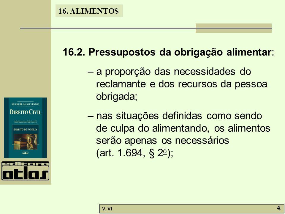 16.2. Pressupostos da obrigação alimentar: