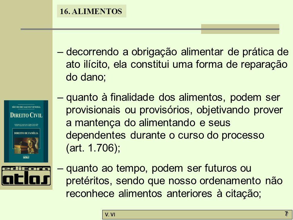 – decorrendo a obrigação alimentar de prática de ato ilícito, ela constitui uma forma de reparação do dano;