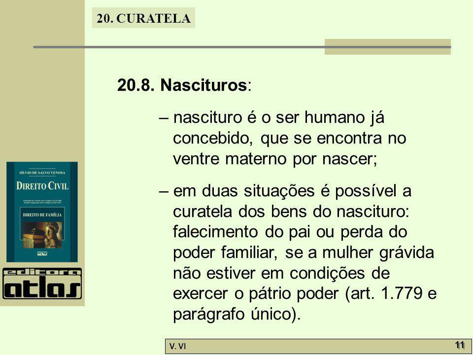 20.8. Nascituros: – nascituro é o ser humano já concebido, que se encontra no ventre materno por nascer;