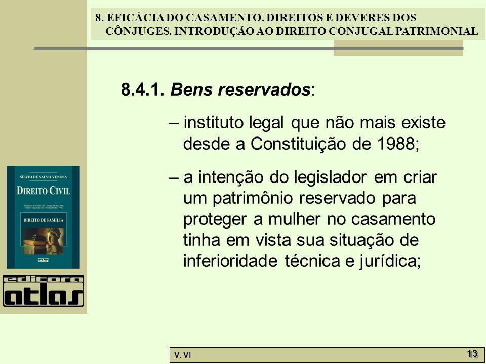 – instituto legal que não mais existe desde a Constituição de 1988;