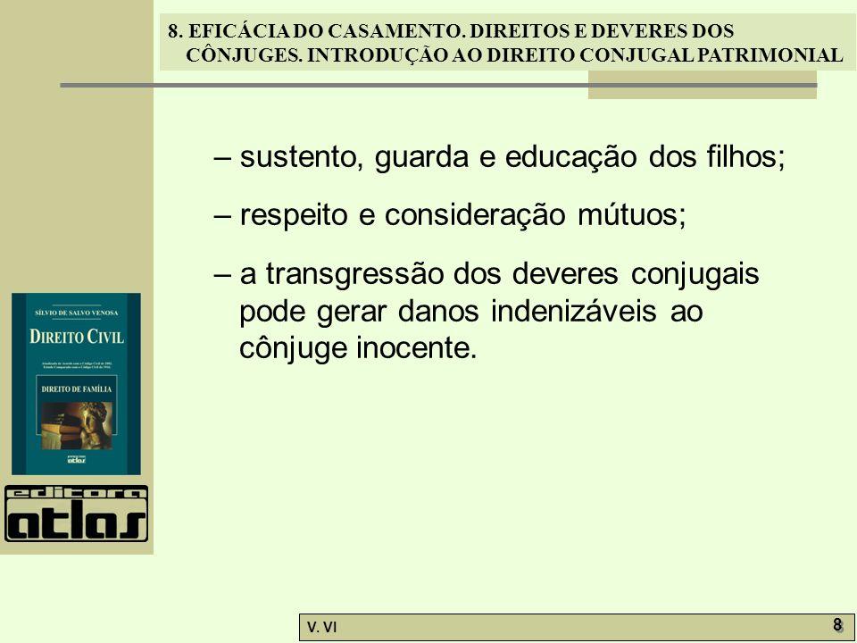 – sustento, guarda e educação dos filhos;