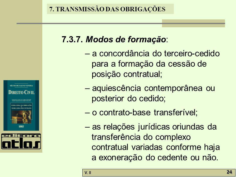 7.3.7. Modos de formação: – a concordância do terceiro-cedido para a formação da cessão de posição contratual;