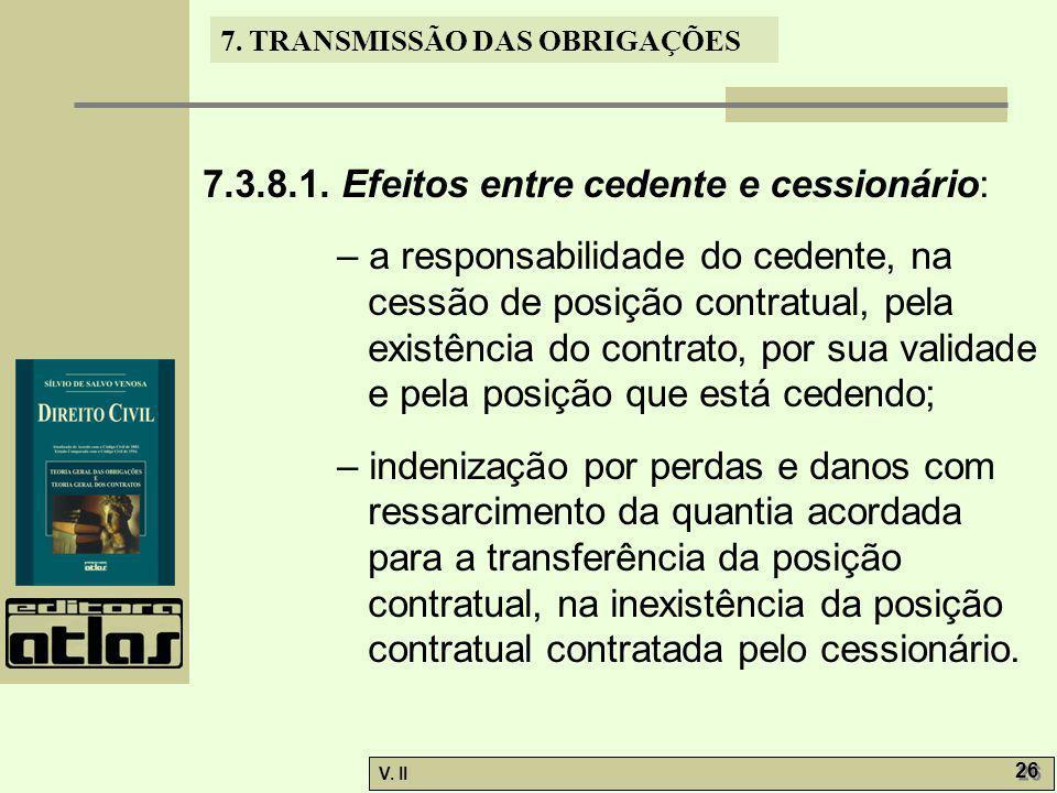 7.3.8.1. Efeitos entre cedente e cessionário: