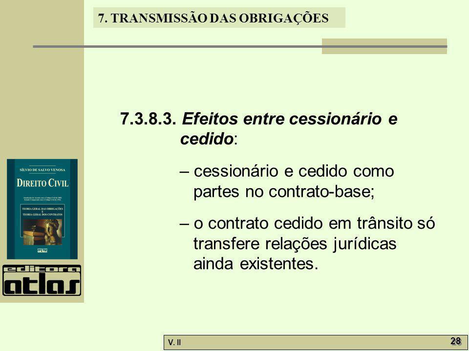 7.3.8.3. Efeitos entre cessionário e cedido: