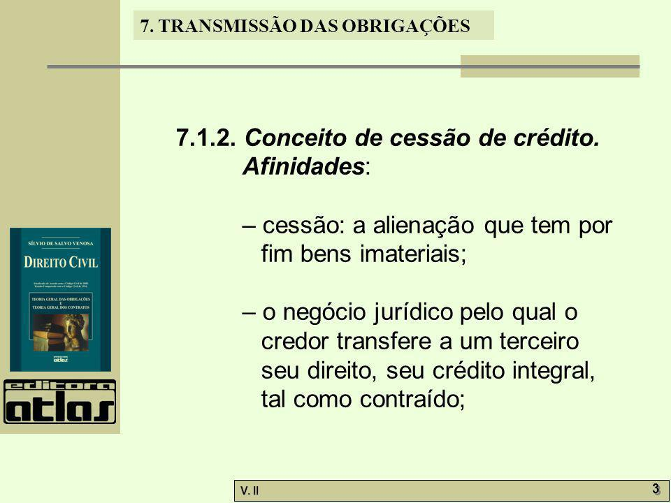 7.1.2. Conceito de cessão de crédito. Afinidades:
