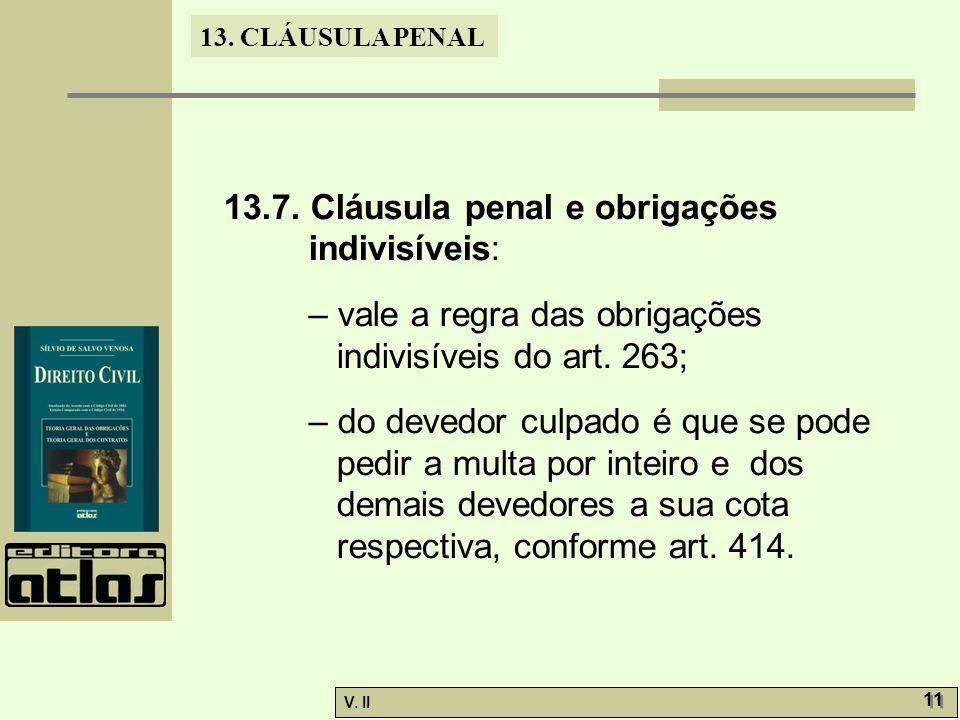 13.7. Cláusula penal e obrigações indivisíveis: