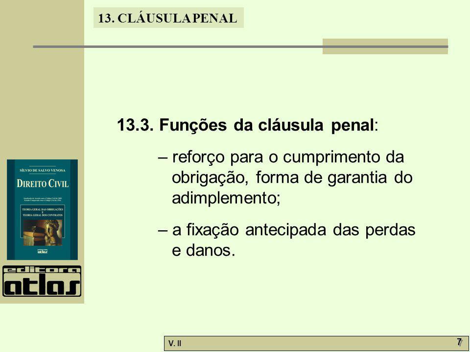 13.3. Funções da cláusula penal: