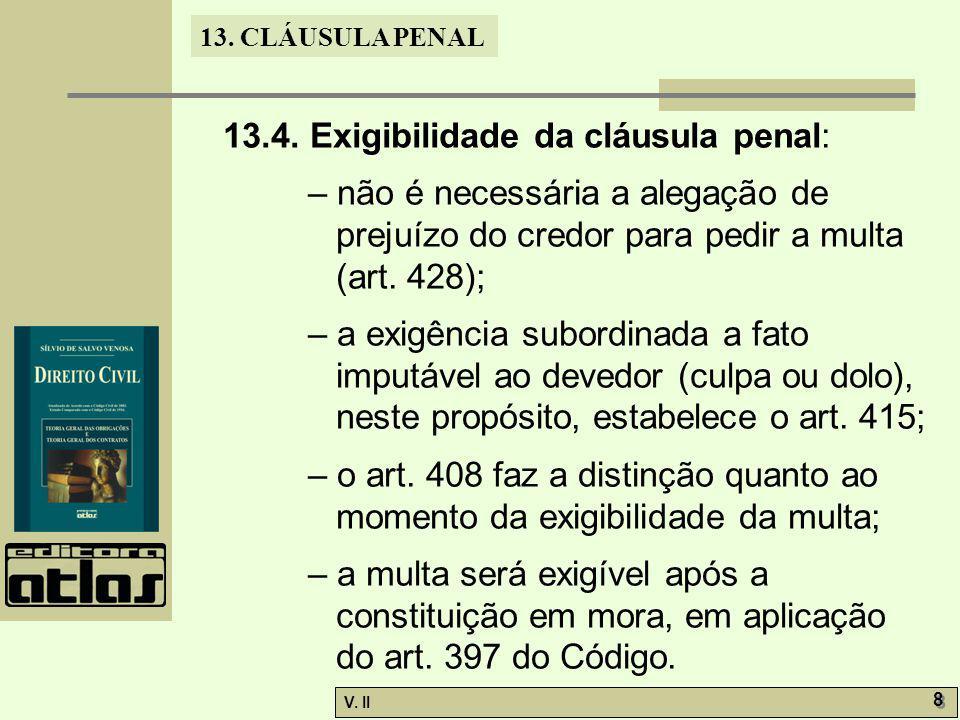 13.4. Exigibilidade da cláusula penal: