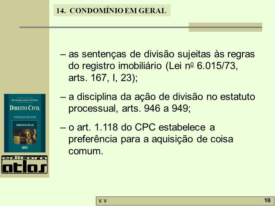 – as sentenças de divisão sujeitas às regras do registro imobiliário (Lei no 6.015/73, arts. 167, I, 23);
