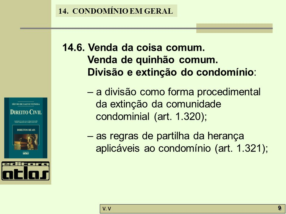 14.6. Venda da coisa comum. Venda de quinhão comum. Divisão e extinção do condomínio:
