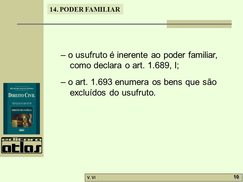 – o usufruto é inerente ao poder familiar, como declara o art. 1