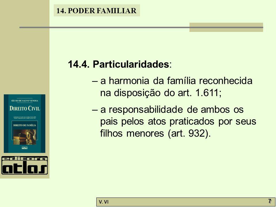14.4. Particularidades: – a harmonia da família reconhecida na disposição do art. 1.611;