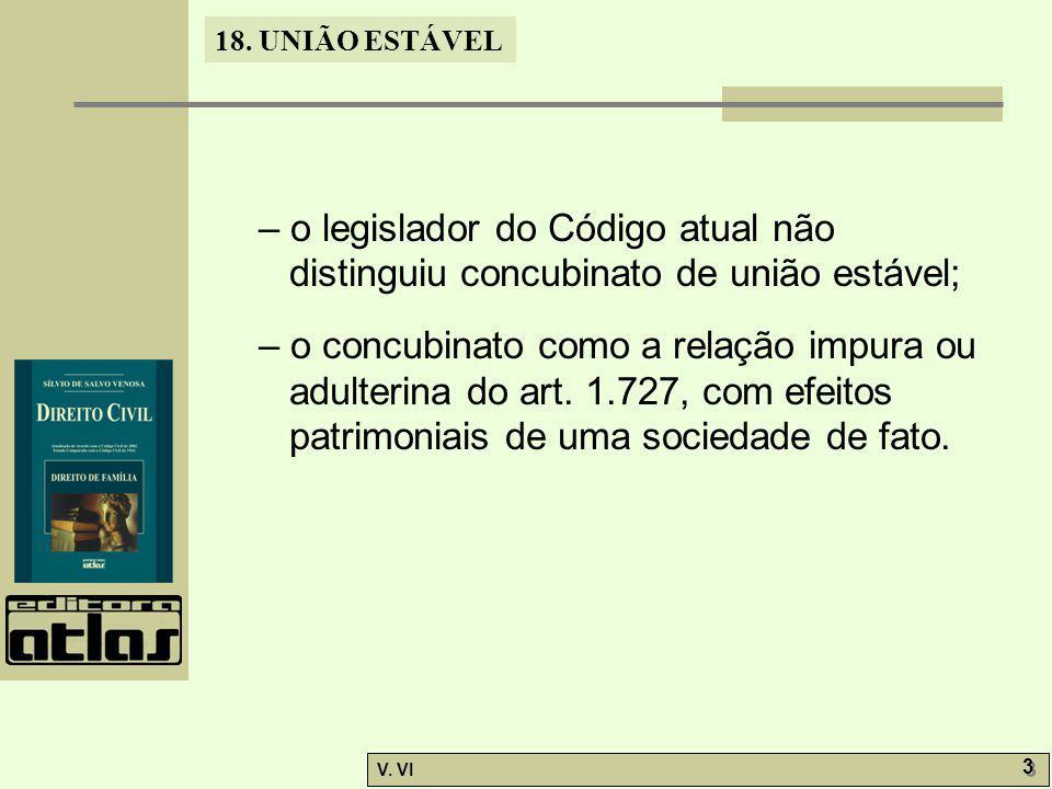 – o legislador do Código atual não distinguiu concubinato de união estável;