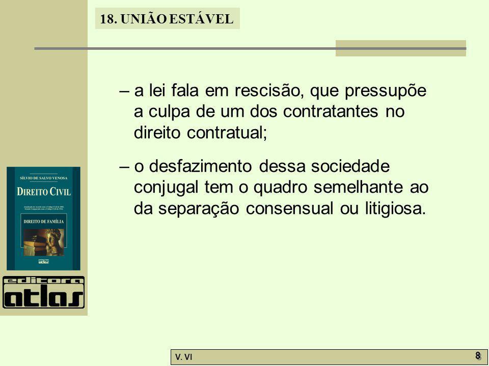 – a lei fala em rescisão, que pressupõe a culpa de um dos contratantes no direito contratual;