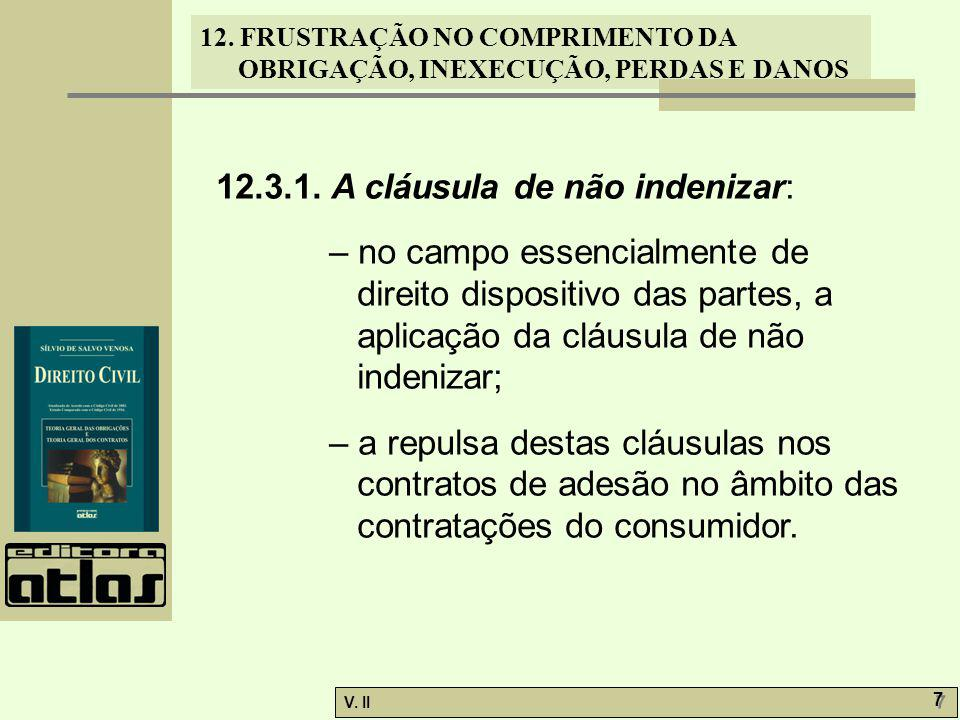12.3.1. A cláusula de não indenizar: