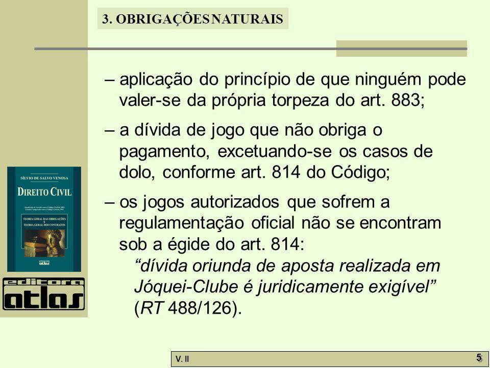 – aplicação do princípio de que ninguém pode valer-se da própria torpeza do art. 883;